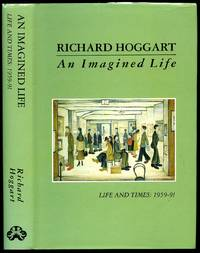 An Imagined Life; Life and Times: 1959-91 [Volume III]