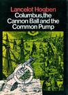 Columbus, the Cannon Ball and the Common Pump