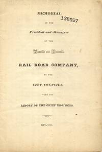 Memorial of the President and Managers of the Danville and Pottsville Rail  Road Company, to the City Councils, with the Report of the Chief Engineer