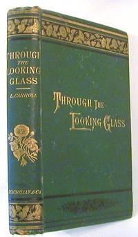 Through the Looking-Glass, and What Alice Found There.; With Fifty Illustrations by John Tenniel