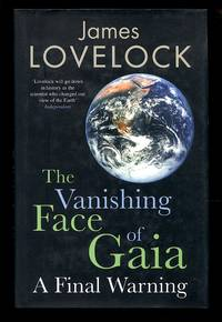 image of The Vanishing Face of Gaia: A Final Warning