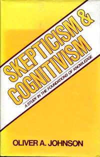 Skepticism and Cognitivism: a study in the foundations of knowledge