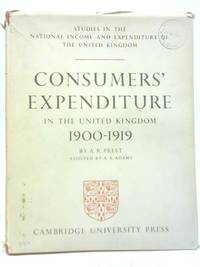 Consumers' Expenditure in the United Kingdom 1900 - 1919 by A A Adams - Hardcover - 1954 - from World of Rare Books (SKU: 1578488373MEP)