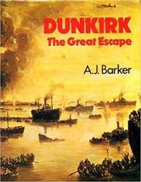 Dunkirk: the Great Escape