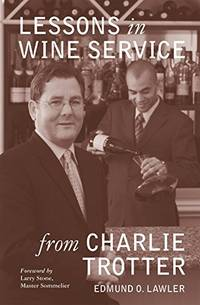 Lessons in Wine Service (Lessons from Charlie Trotter)