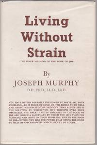 Living Without Strain (the Inner Meaning of the Book of Job)