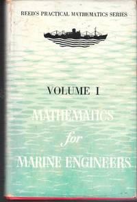 Reed's Mathematics for Marine Engineers, Volume 1. (Practical mathematics series)