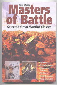 image of MASTERS OF BATTLE:  SELECTED GREAT WARRIOR CLASSES.