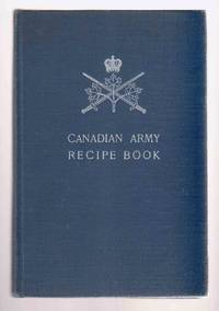 Canadian Army Recipe Book by Not Stated - Hardcover - 1957 - from Riverwash Books and Biblio.com