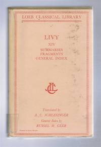 Livy in 14 volumes. Volume XIV only. Summaries, Fragments and Obsequens. With an English translation by Alfred C Schlesinger; with a general index to Livy by Russel M Geer