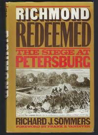 Richmond Redeemed: The Siege at Petersburg