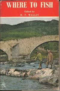 Where to Fish.  1973-1974.  The Field Guide to the Fishing in Rivers and Lakes