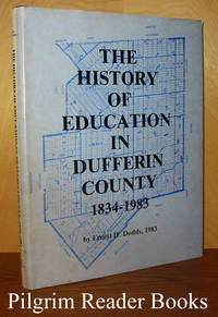 The History of Education in Dufferin County, 1834-1983.