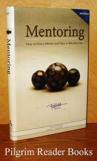 Mentoring: How to Find a Mentor and How to Become One.