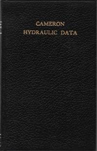 Cameron Hydraulic Data a Handy Reference on the Subject of Hydraulics, Steam, and Water Vapor