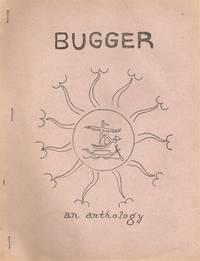 BUGGER! AN ANTHOLOGY OF ANAL EROTIC, POUND CAKE CORNHOLE, ARSE-FREAK, & DRECK POEMS
