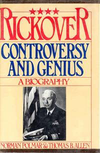 Rickover Controversy and Genius a Biography by Norman Polmar And Thomas Allen - Hardcover - 1982 - from C.A. Hood & Associates (SKU: 001704)