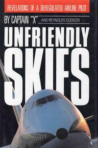 Unfriendly Skies Revelations of a Deregulated Airline Pilot