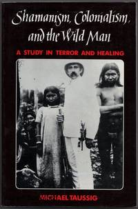 SHAMANISM, COLONIALISM, AND THE WILD MAN.