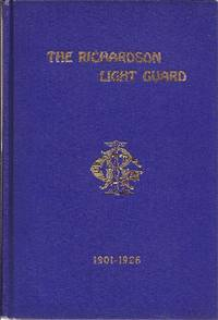 image of History of the Richardson Light Guard of Wakefield, Mass. Covering the third Quarter Century Period 1901-1926