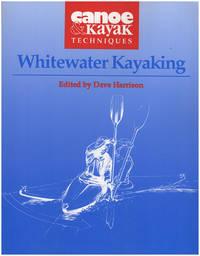 Canoe and Kayak Techniques: Whitewater Kayaking