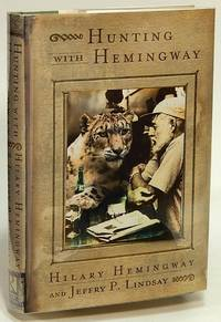 Hunting with Hemingway: Based on the Stories of Leicester Hemingway by  Jeffry P  Hilary; LINDSAY - First edition - 2000 - from Bluebird Books (SKU: 76999)