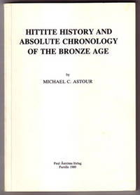 Hittite History and Absolute Chronology of the Bronze Age