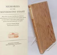 image of Memories of the Mendocino Coast. Being a Brief Account of the Discovery, Settlement and Development of the Mendocino Coast, together with the Correlated History of the Union Lumber Company and how Coast and Company grew up together. With Decorations by Dan Adair