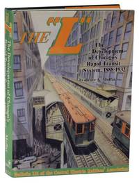 The L The Development of Chicago's Rapid Transit System, 1888-1932