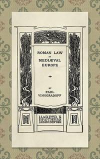 Roman Law in Mediaeval [Medieval] Europe by  Sir Paul Vinogradoff - Hardcover - 2018 - from The Lawbook Exchange Ltd (SKU: 28767)