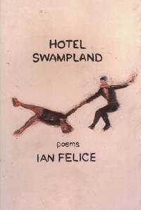 Hotel Swampland: Poems