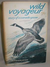 image of Wild Voyageur; Story of a Canada Goose