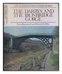 Great engineers and their works: the Darbys and the Ironbridge Gorge