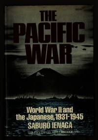 The Pacific War: World War II and the Japanese, 1931-1945 (The Pantheon Asia library) by  Saburo?; Ienaga - First Thus  - 1978 - from Granada Bookstore  (Member IOBA) and Biblio.com