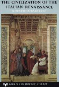 The Civilization of the Italian Renaissance: A Sourcebook (Issues in World Politics Series) by Kenneth Bartlett - Paperback - 1991-01-07 - from Books Express (SKU: 0669209007q)