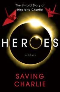 Saving Charlie (A Heroes Novel)