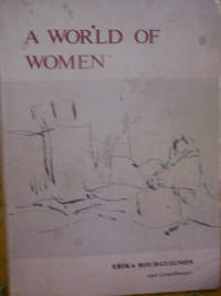 A World of Women  Anthropological Studies of Women in the Societies of the World by Erika Bourguinon - Paperback - 1980 - from gypsyhandmades (SKU: biblio63)