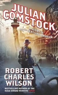 Julian Comstock: A Story of 22nd-Century America