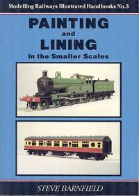 Painting and Lining in the Smaller Scales (Modelling Railways Illustrated Handbooks No.3).