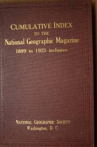 Cumulative Index to the National Geographic Magazine 1899 to 1925,  Inclusive