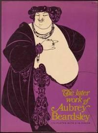image of The Later Work of Aubrey Beardsley