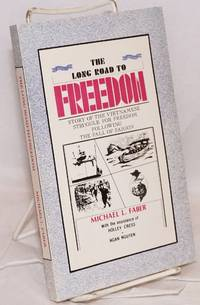 The long road to freedom: story of the Vietnamese struggle for freedom following the fall of Saigon