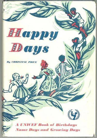 HAPPY DAYS A UNICEF Book of Birthdays Name Days and Growing Days, Price, Christine