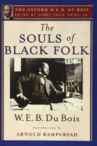 The Souls of Black Folk: The Oxford W. E. B. Du Bois by W. E. B. Du Bois - Hardcover - 2007-04-06 - from Books Express (SKU: 0199957967)