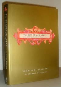 The Bordeaux Atlas and Encyclopaedia of Chateaux