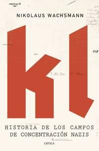 image of KL: Historia de los campos de concentración nazis