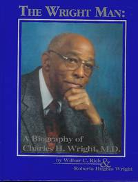 THE WRIGHT MAN: A BIOGRAPHY OF CHARLES H. WRIGHT, MD