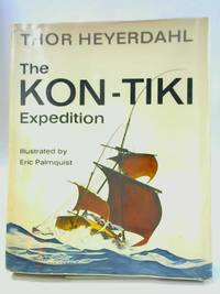 The Kon-Tiki Expedition by Thor Heyerdahl - Hardcover - 1964 - from The World of Rare Books and Biblio.com