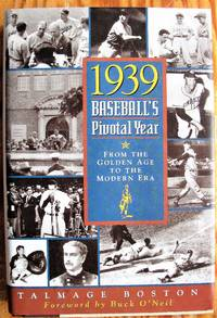 1939: Baseball's Pivotal Year. From the Golden Age to the Modern Era