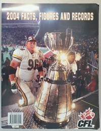 CFL: Canadian Football League 2004 Facts, Figures and Records